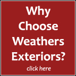 Why WE: Why Choose Weathers Exteriors